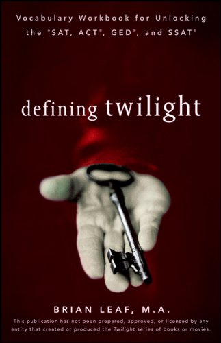 Defining Twilight: Vocabulary Workbook for Unlocking the SAT, ACT, GED, and SSAT (Defining Series)