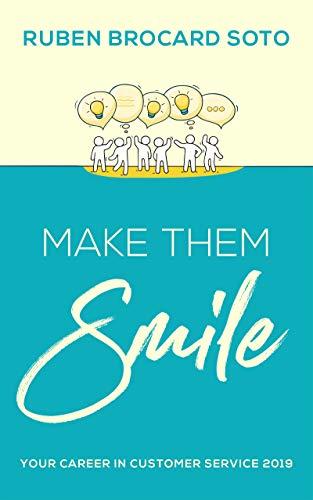 Make Them Smile: Your Career in Customer Service 2019: Ruben