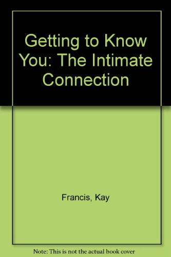 Getting to Know You: The Intimate Connection