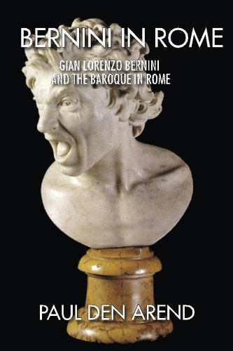 Download Bernini in Rome: Gian Lorenzo Bernini and the Baroque in Rome PDF