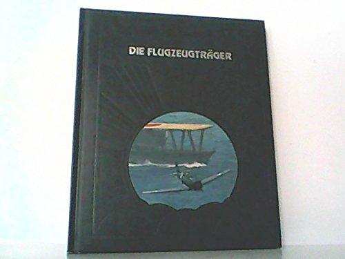 Die Geschichte der Luftfahrt - Die Flugzeugträger