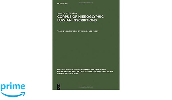 Corpus of Hieroglyphic Luwian Inscriptions: Vol. 1. Inscriptions of the Iron Age: Part 3. Plates