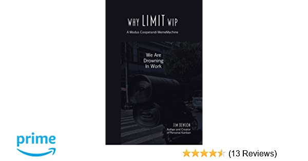 Why Limit Wip We Are Drowning In Work Mememachine Series Volume
