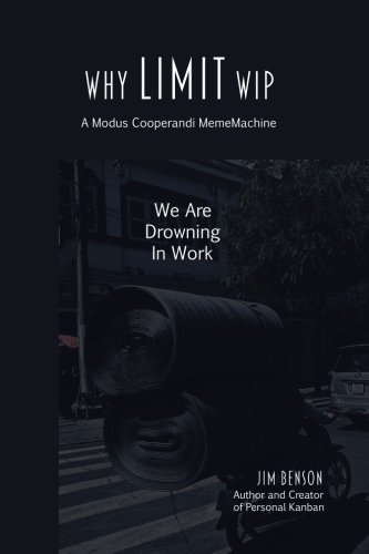 Why Limit WIP: We are Drowning in Work (MemeMachine Series) (Volume 2) Pdf