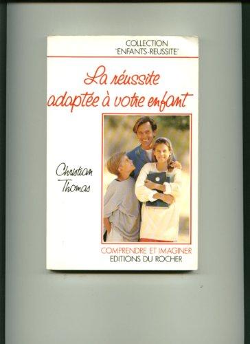 La reussite adaptee a votre enfant (Para-Scolaire)