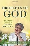 Droplets of God: The Life and Philosophy of Mavis Pittilla