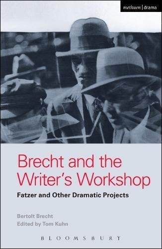 Brecht and the Writer's Workshop: Fatzer and Other Dramatic Projects (World Classics)