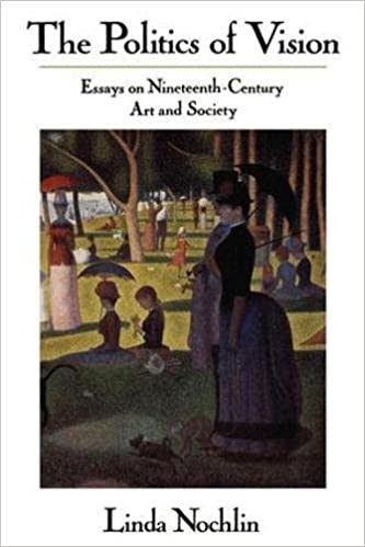 the politics of vision essays on nineteenth century art and  the politics of vision essays on nineteenth century art and society icon editions reprint edition