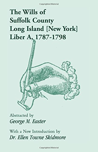 The Wills of Suffolk County, Long Island [New York], Liber A, 1787-1798