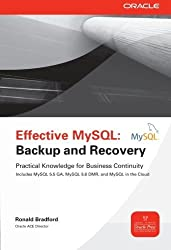 Effective MySQL Backup and Recovery (Oracle Press) by Ronald Bradford (2012-07-10)