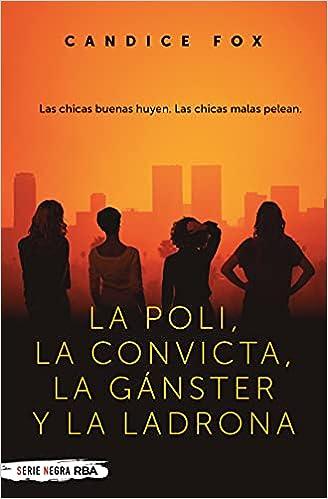 La poli, la convicta, la gánster y la ladronade Candice Fox