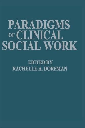 Paradigms Of Clinical Social Work .