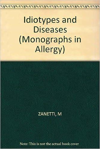 Idiotypes And Diseases: International Conference, Venezia, May 1986. por M. Zanetti epub
