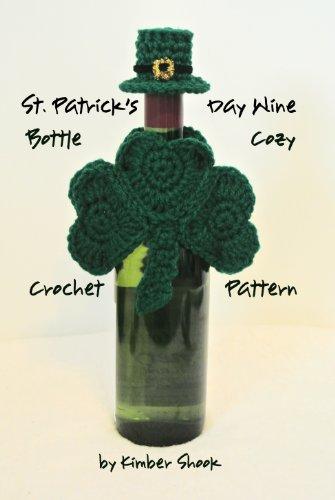 St Patricks Day Wine Bottle Cozy Crochet Pattern Kindle Edition