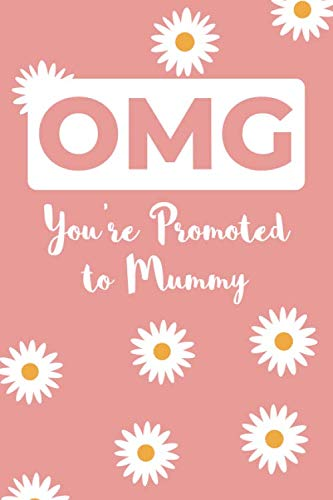 OMG You're Promoted To Mummy: Pregnancy Announcement Book ; Ideas For Pregnancy Announcements Diary ; Pregnancy Announcement To Husband Lined Journal ... Gift Ideas ; Flower Design Lined Notebook]()