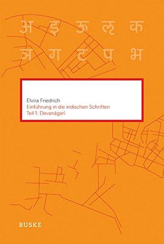 Einführung in die indischen Schriften. Teil 1: Devanagari