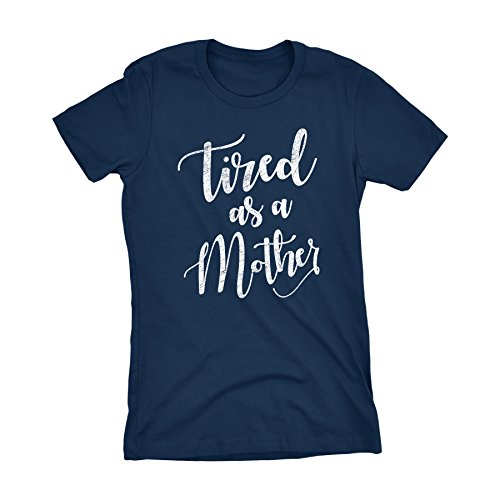 Mothers Day Mom Gift Womens T-Shirt - Tired As A Mother - Distressed 002D-Navy-2X