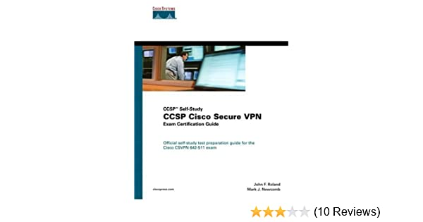 CCSP Cisco Secure VPN Exam Certification Guide (CCSP Self-Study) by ...