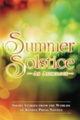 Summer Solstice: Short Stories from the Worlds of KP Novels (Kindle Press Anthology) (Volume 3) Paperback