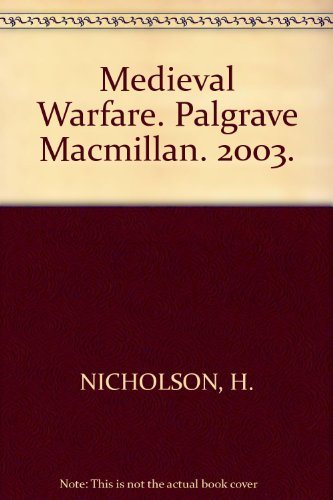 Medieval Warfare. Palgrave Macmillan. 2003.