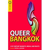 Queer Bangkok: 21st Century Markets, Media, and Rights