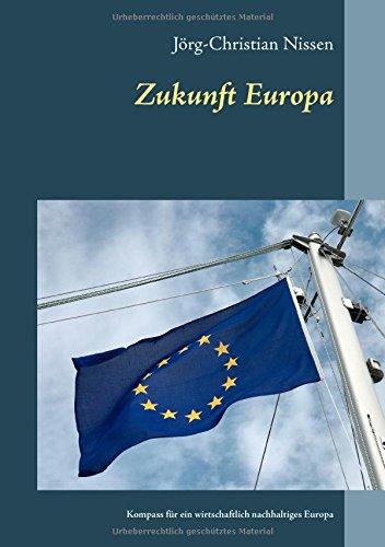 Zukunft Europa: Kompass für ein wirtschaftlich nachhaltiges Europa