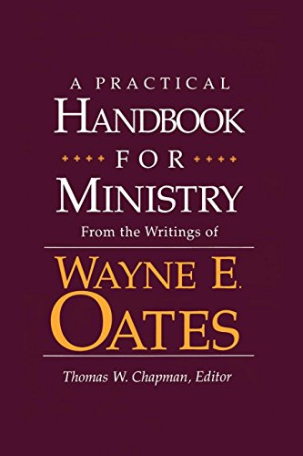 A Practical Handbook for Ministry: From the Writings of Wayne E. ()