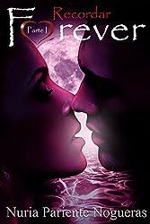 Recordar Forever: Parte I Saga Forever (Spanish Edition)