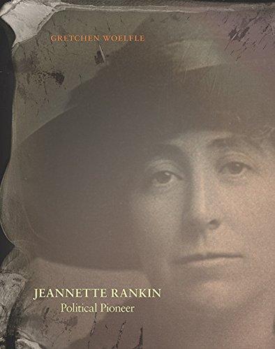Jeannette Rankin: Political Pioneer