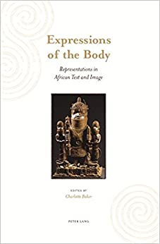 Expressions of the Body: Representations in African Text and Image