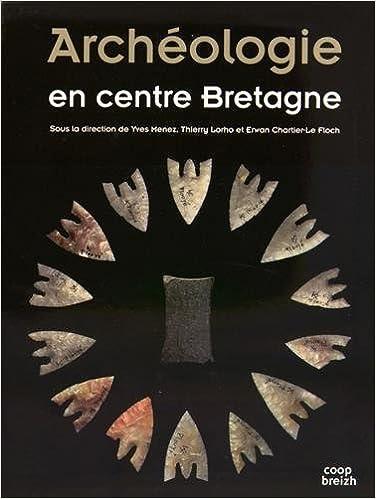En ligne téléchargement Archéologie en centre Bretagne pdf, epub ebook
