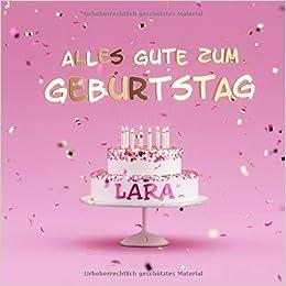 Alles Gute Zum Geburtstag Lara Kindergeburtstag Gastebuch Zum