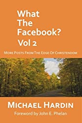 What the Facebook? Vol 2: More Posts from the Edge of Christendom