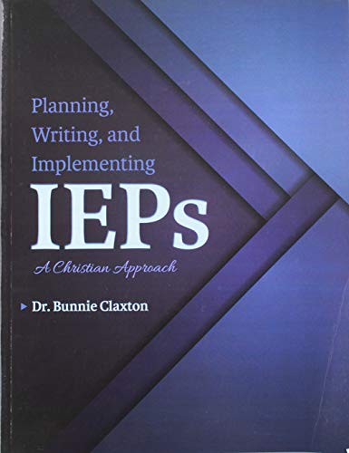 Planning Writing and Implementing IEPs: A Christian Perspective