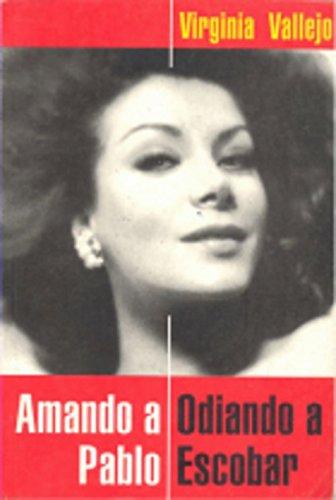 Amando a Pablo, Odiando a Escobar (Spanish Edition)