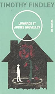 Limonade et autres nouvelles par Timothy Findley