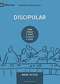 Discipular (Discipling): Spanish (9Marks): How to Help Others Follow Jesus