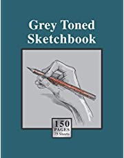 Grey Toned Sketchbook: 150 Grey Paper 8.5 x 11