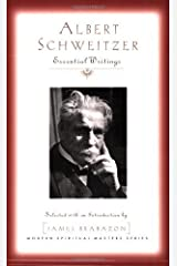 Albert Schweitzer: Essential Writings (Modern Spiritual Masters)