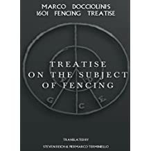 Treatise on the Subject of Fencing: Marco Docciolini?s 1601 Fencing Treatise