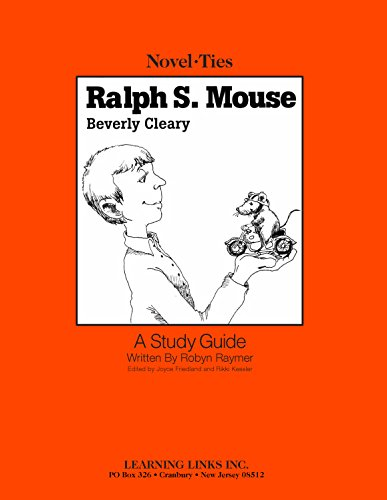 - Ralph S. Mouse: Novel-Ties Study Guide