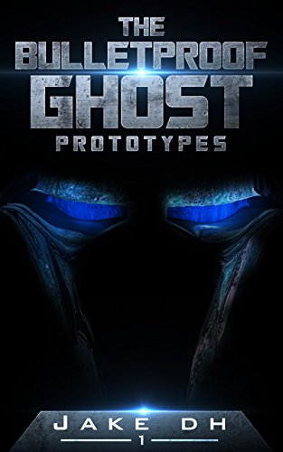 Amazon the bulletproof ghost prototypes ebook jake dh the bulletproof ghost prototypes by dh jake fandeluxe Choice Image