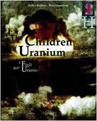 I figli dell'Uranio-The Children of Uranium. Ediz. bilingue (Inglese) Copertina flessibile – 31 dic 2006 Peter Greenaway Saskia Boddeke Charta 8881586096