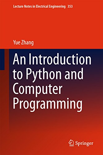 An Introduction to Python and Computer Programming (Lecture Notes in Electrical Engineering Book 353)