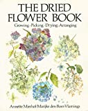 The Dried Flower Book, Annette Mierhof, 0525477004
