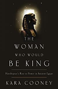 The Woman Who Would Be King by Kara Cooney ebook deal