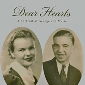 Dear Hearts: A Portrait of George and Marie Audiobook