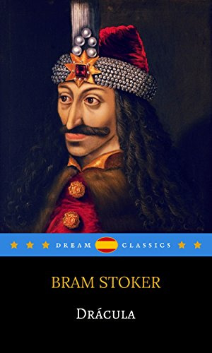 Drácula (Dream Classics) (Spanish Edition) by [Bram Stoker, Dream Classics