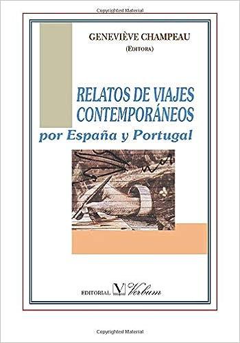 Relatos De Viajes Contemporáneos Por España Y Portugal Narrativa ...