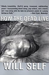 How the Dead Live (Will Self)
